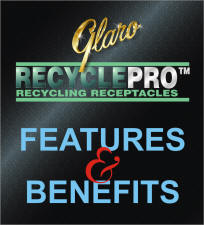 Glaro Recycling Receptacles Features & Benefits